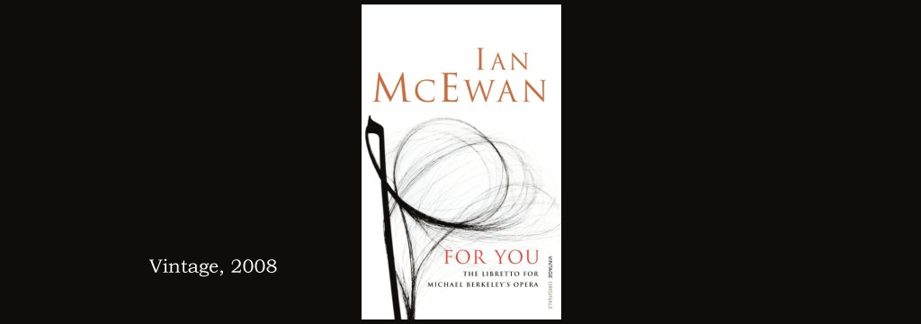 For You: A Libretto by Ian McEwan