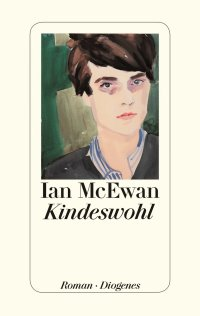 The Children Act by Ian McEwan -- German Edition published by Diogenes